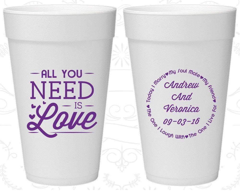 All you Need is Love, Wedding Favor Foam Cups, Love Wedding ...