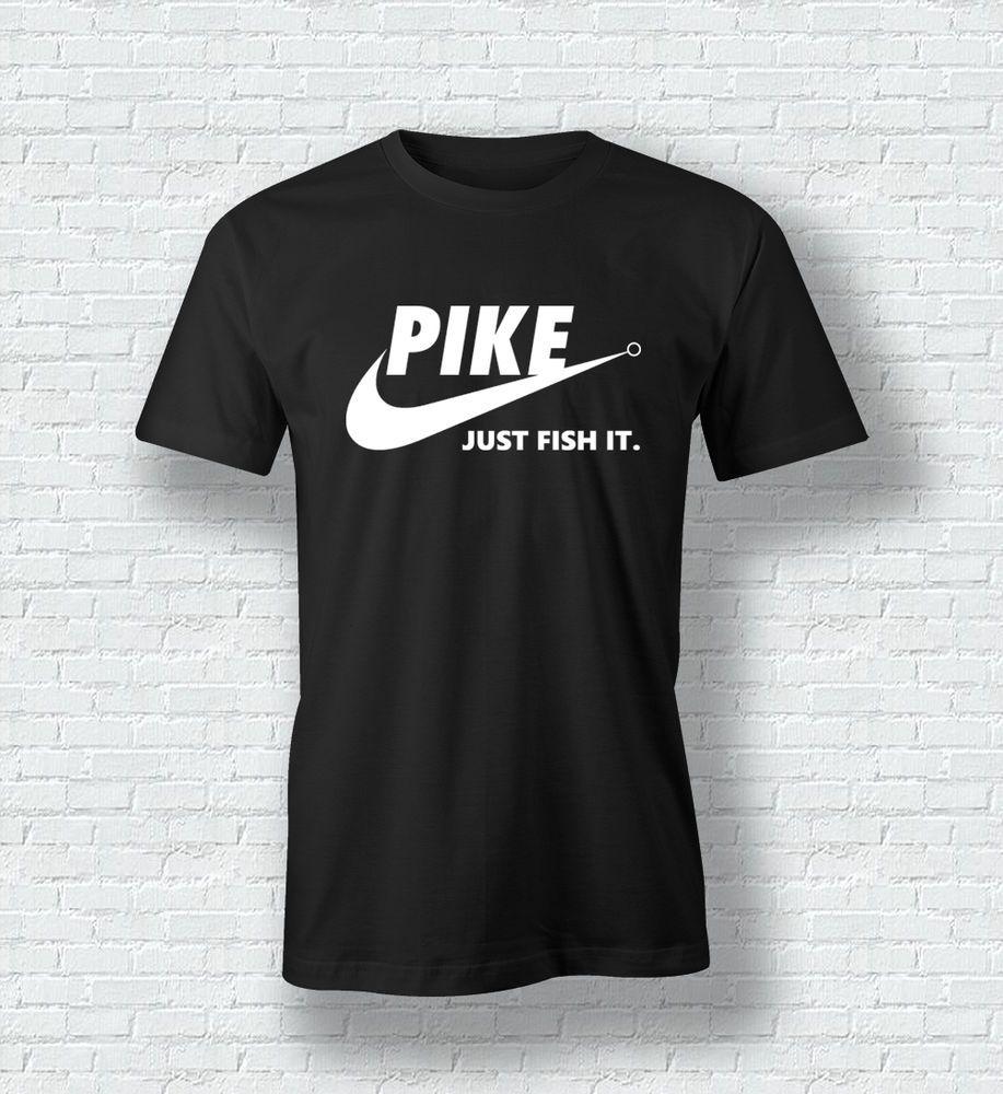 5e5df375 Just Fish It Pike Predator Fishing Funny T Shirt Tee Top For Men Woman Kids