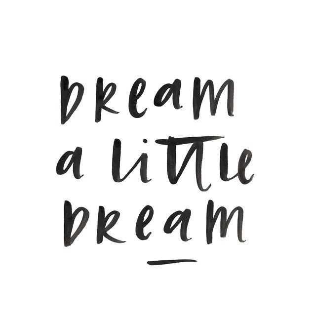 Dream A Little Dream Motivational Quotes Quotes Words