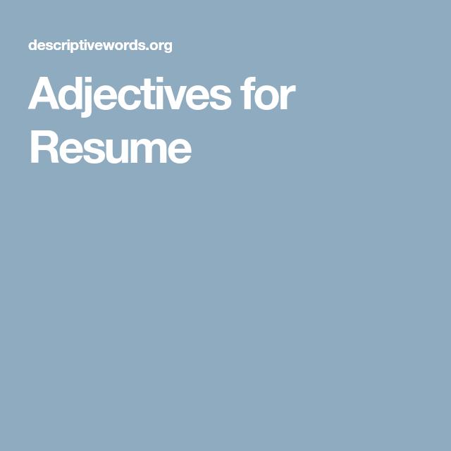 strong active verbs describing words for resume adjectives to ...