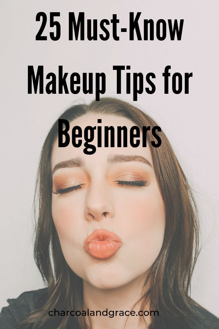 25 Makeup Tips For Beginners You Must Know &Raquo; Charcoal + Grace Makeuptips - Makeup For Beginners