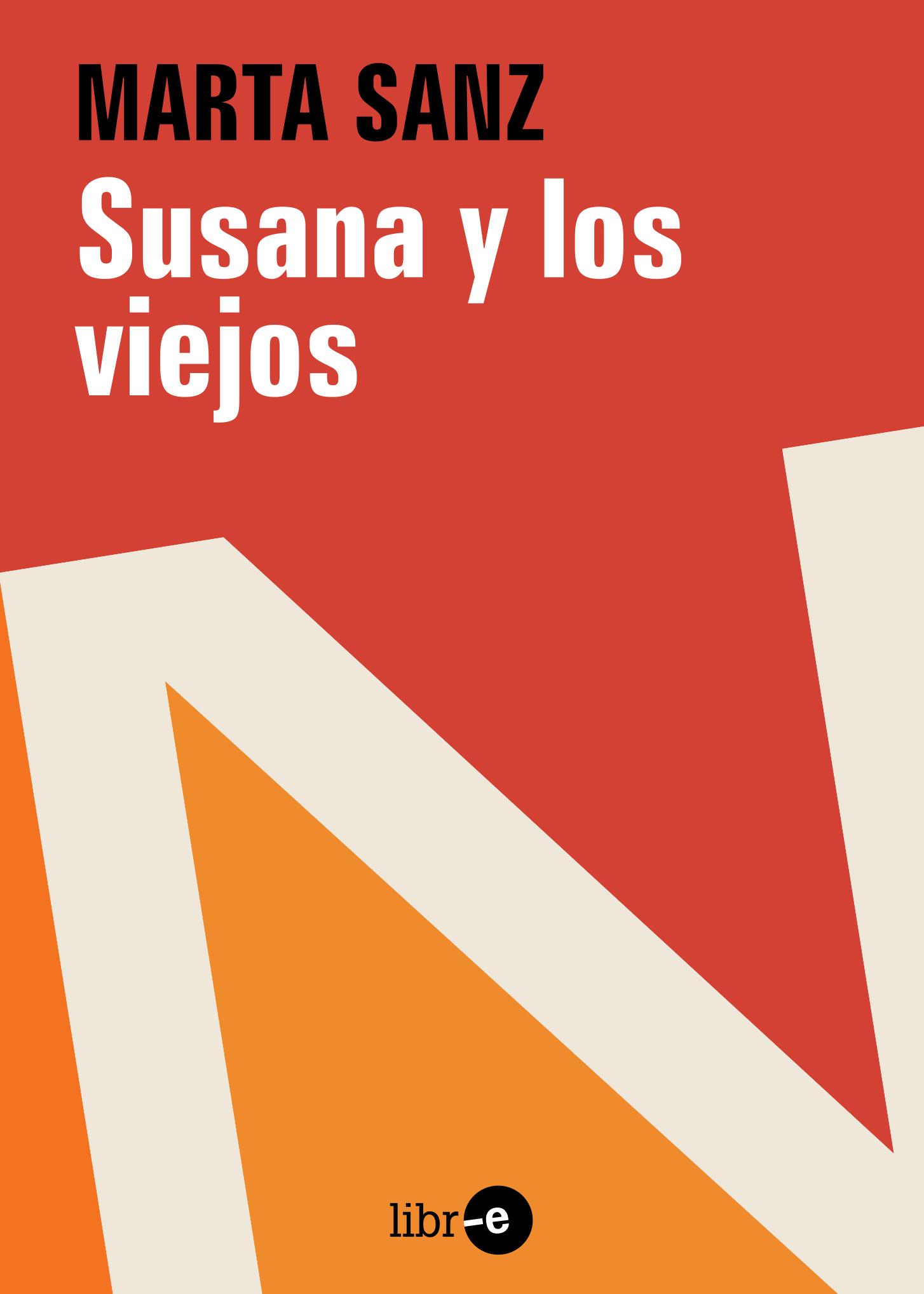 Susana y los viejos, Marta Sanz #ebook #novela #literature #fiction #outofprint Colección Libr-e