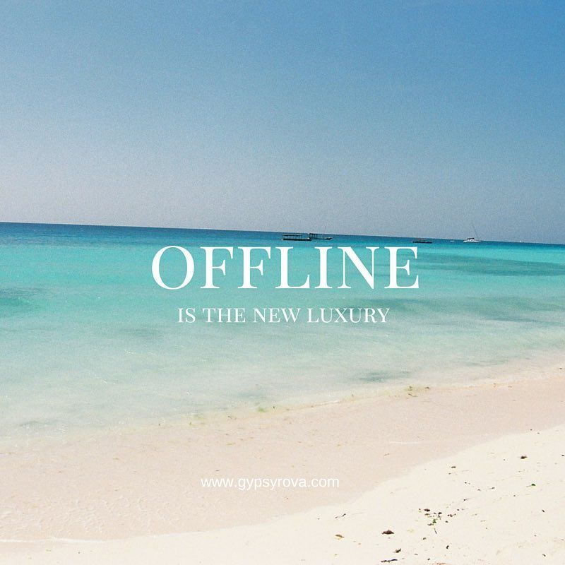 Offline is the new luxury via gypsyrova instagram