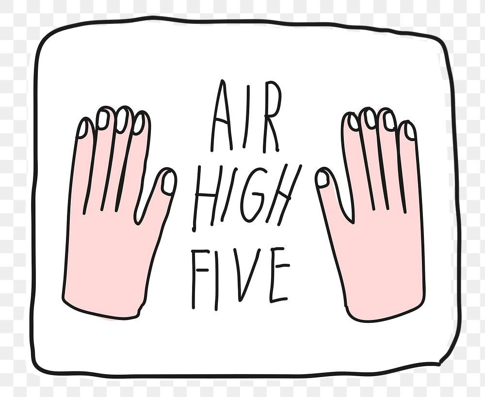 Air High Five Png Social Distancing Doodle Sticker Free Image By Rawpixel Com Nunny Doodles Png High Five
