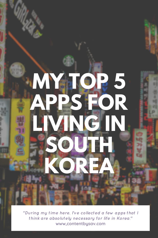 My Top 5 Apps For Living In South Korea South Korea Korea Popular Travel Destinations