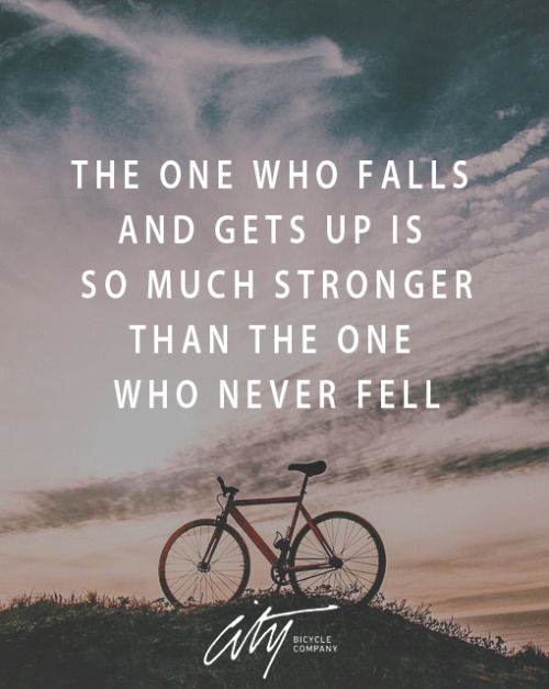 The one who falls and gets up is so much stronger than the one who