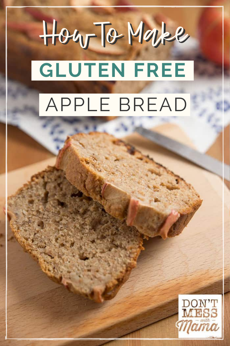 Gluten Free Apple Bread Don T Mess With Mama Recipe In 2020 Apple Bread Best Gluten Free Recipes Recipes