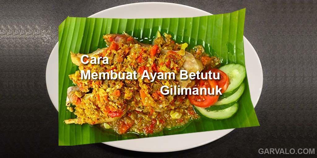 Resep Ayam Betutu Gilimanuk Resep Ayam Masakan Makanan
