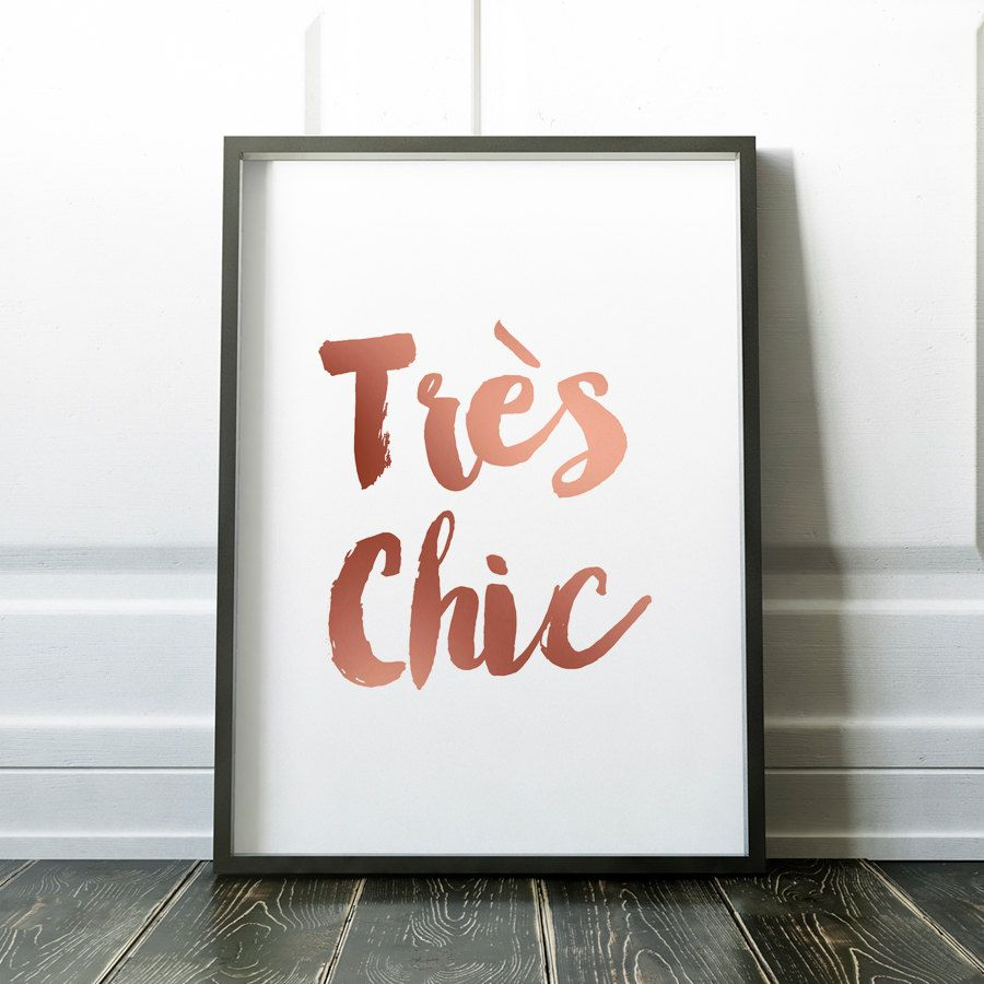Tres chic print rose gold fashion french quote paris instant