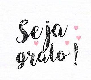 Be Grateful Always Godisgood Gratidão Amor