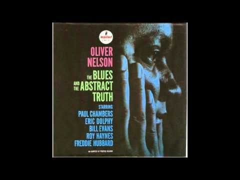 Oliver Nelson - The Blues And the Abstract Truth [FULL ALBUM]
