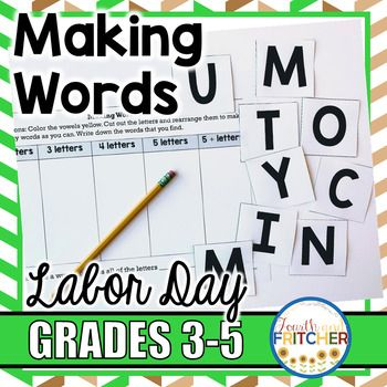 Making Words Labor Day Build Phonics And Spelling Skills With Your Upper Elementary Students While