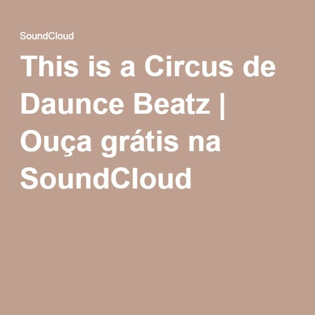 This is a Circus de Daunce Beatz | Ouça grátis na SoundCloud