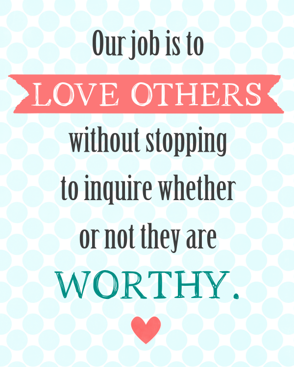 Love Others Quotes Sunday Encouragement: Unconditional Love {11.17.13 | All Time  Love Others Quotes
