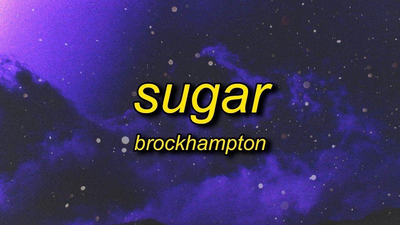 Brockhampton Sugar Lyrics Spending All My Nights Alone