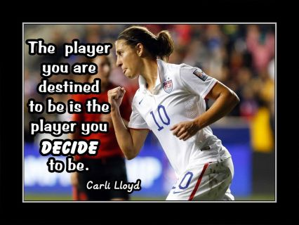 Girls Soccer Inspiration Poster Coaching Gift Wall Art Daughter Wall Decor Featuring Carli Lloyd It Is In 2020 Carli Lloyd Inspirational Soccer Quotes Soccer Quotes