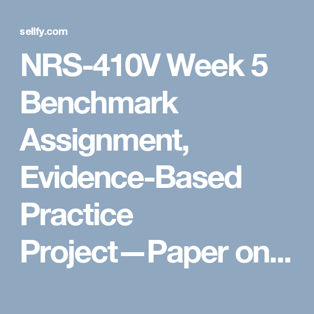 nrs v week benchmark assignment evidence based practice wk 5 benchmark assignment evidence based practice project paper on diabetes