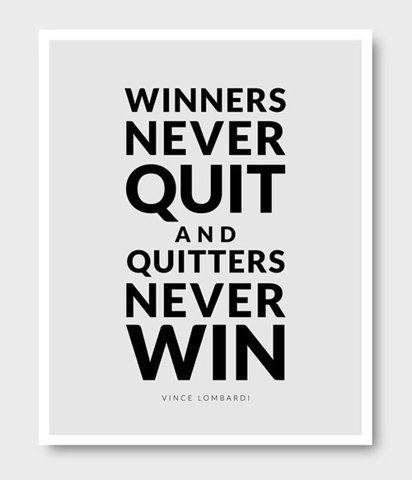 Winnaars geven niet op en opgevers winnen niet
