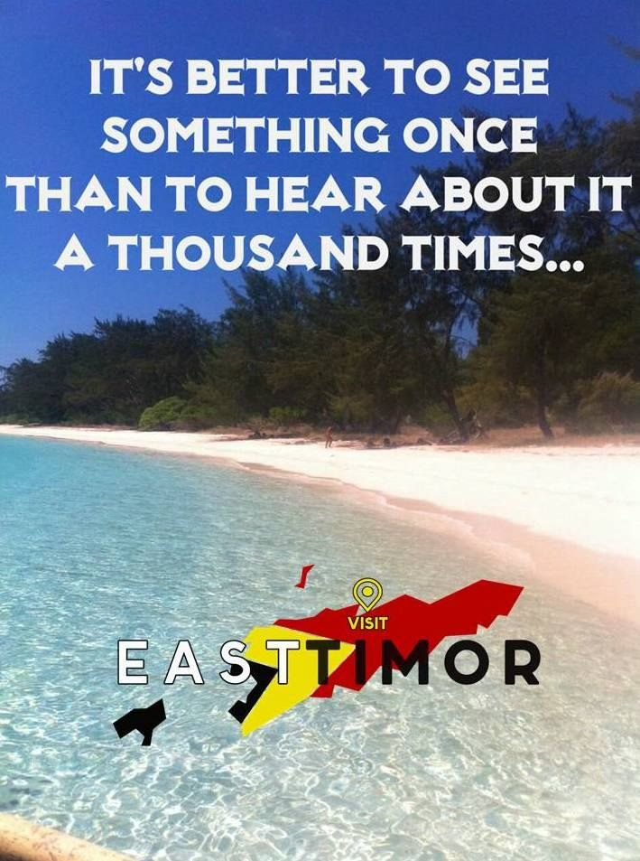 it's better to see something once than to hear about it a thousand times... #Timor-Leste www.visiteasttimor.com