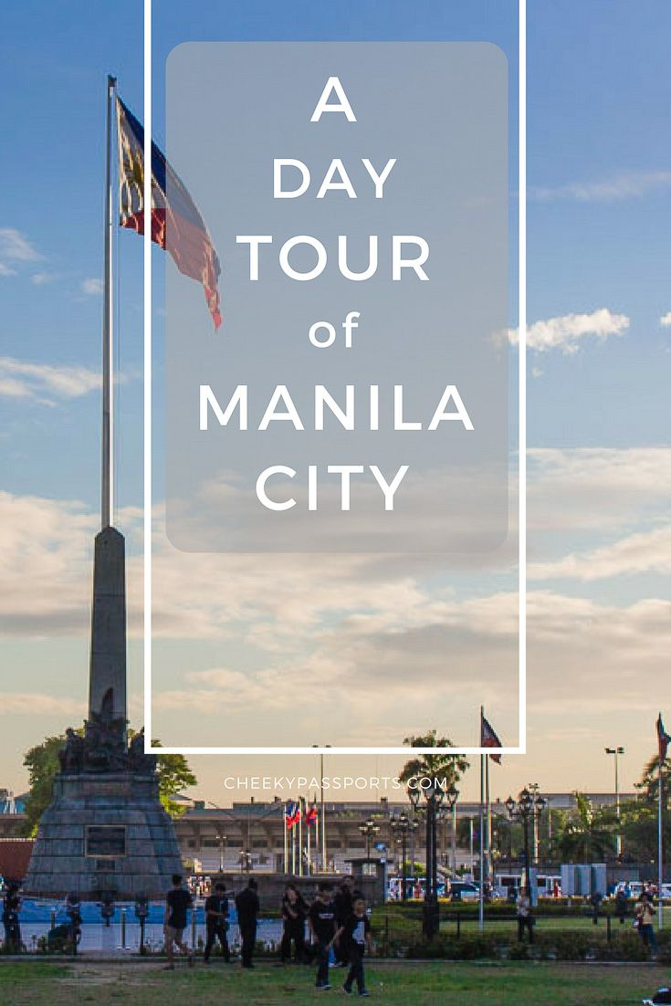 A Walkable Day Tour in Manila City - Exploring Manila - Cheeky Passports A Day Tour of Manila City