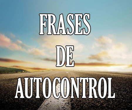 ✅😱❤️https://frases.top/frases-autocontrol/ ❤️😱✅ #Frases de Autocontrol ¡¡Lista de #citas muy diferente!!