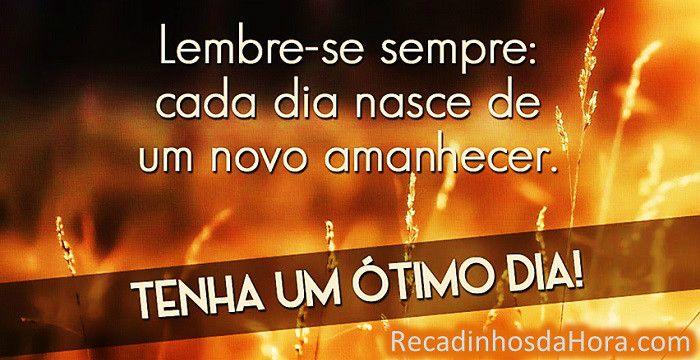 Nasce Um Novo Dia: Lembre-se Sempre: Cada Dia Nasce De Um Novo Amanhecer