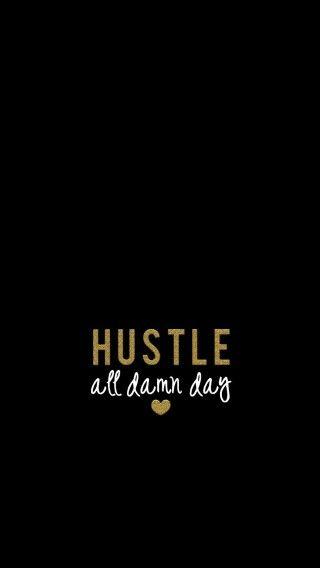 Hustle All Damn Day