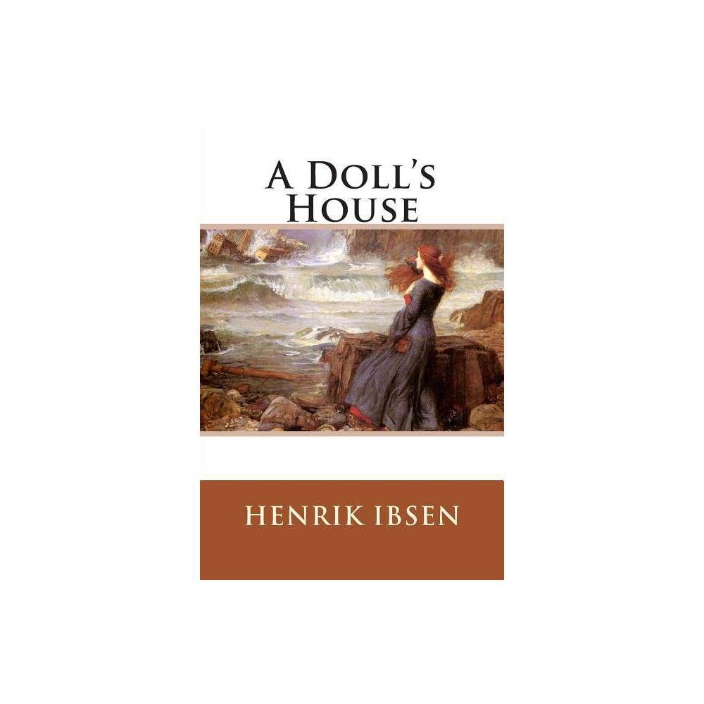 A Doll S House By Henrik Ibsen Http Www Amazon Com Dolls House