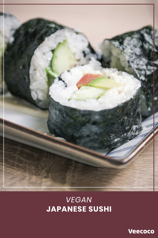 Vegan Japanese Sushi Rolls Vegan Japanese Vegan Japanese Food Delicious Vegan Recipes
