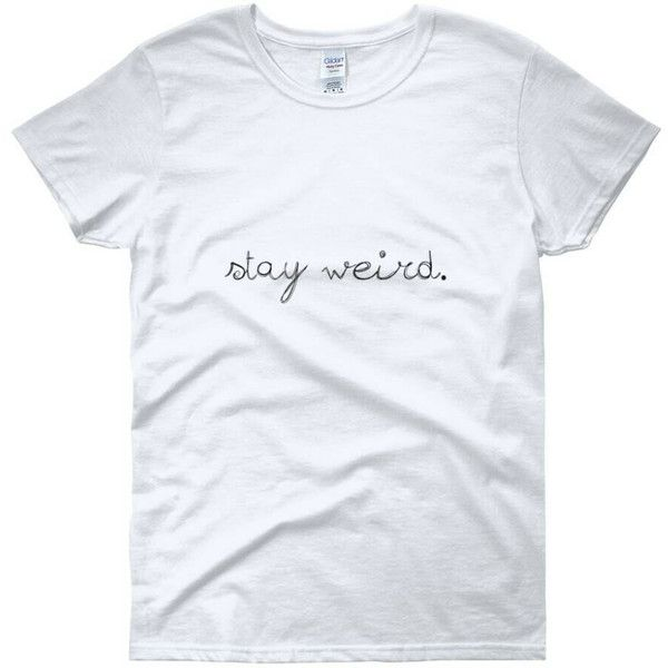 Stay Weird Top Funny Gifts Tops For Her