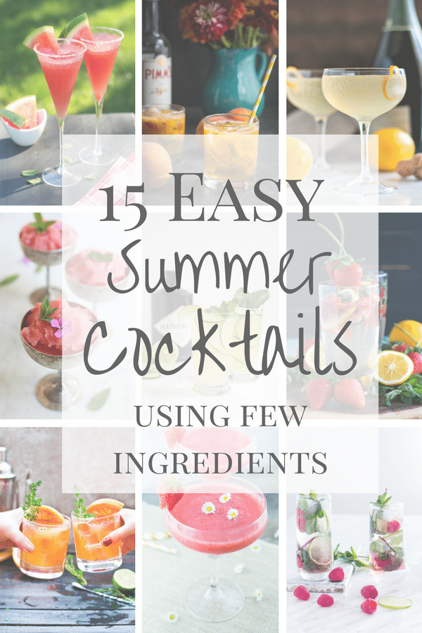 Easy Cocktails 15 Summer Cocktails With Few Ingredients Cocktails To Make At Home Easy Summer Cocktails Easy Cocktails
