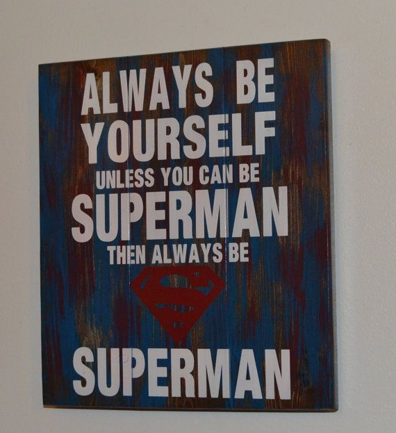 Superman Batman be yourself sign Room ideas