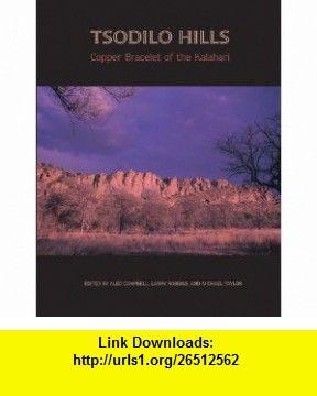 Tsodilo Hills Copper Bracelet of the Kalahari (9780870138584) Alec C. Campbell, Larry Robbins, Michael Taylor , ISBN-10: 0870138588  , ISBN-13: 978-0870138584 ,  , tutorials , pdf , ebook , torrent , downloads , rapidshare , filesonic , hotfile , megaupload , fileserve