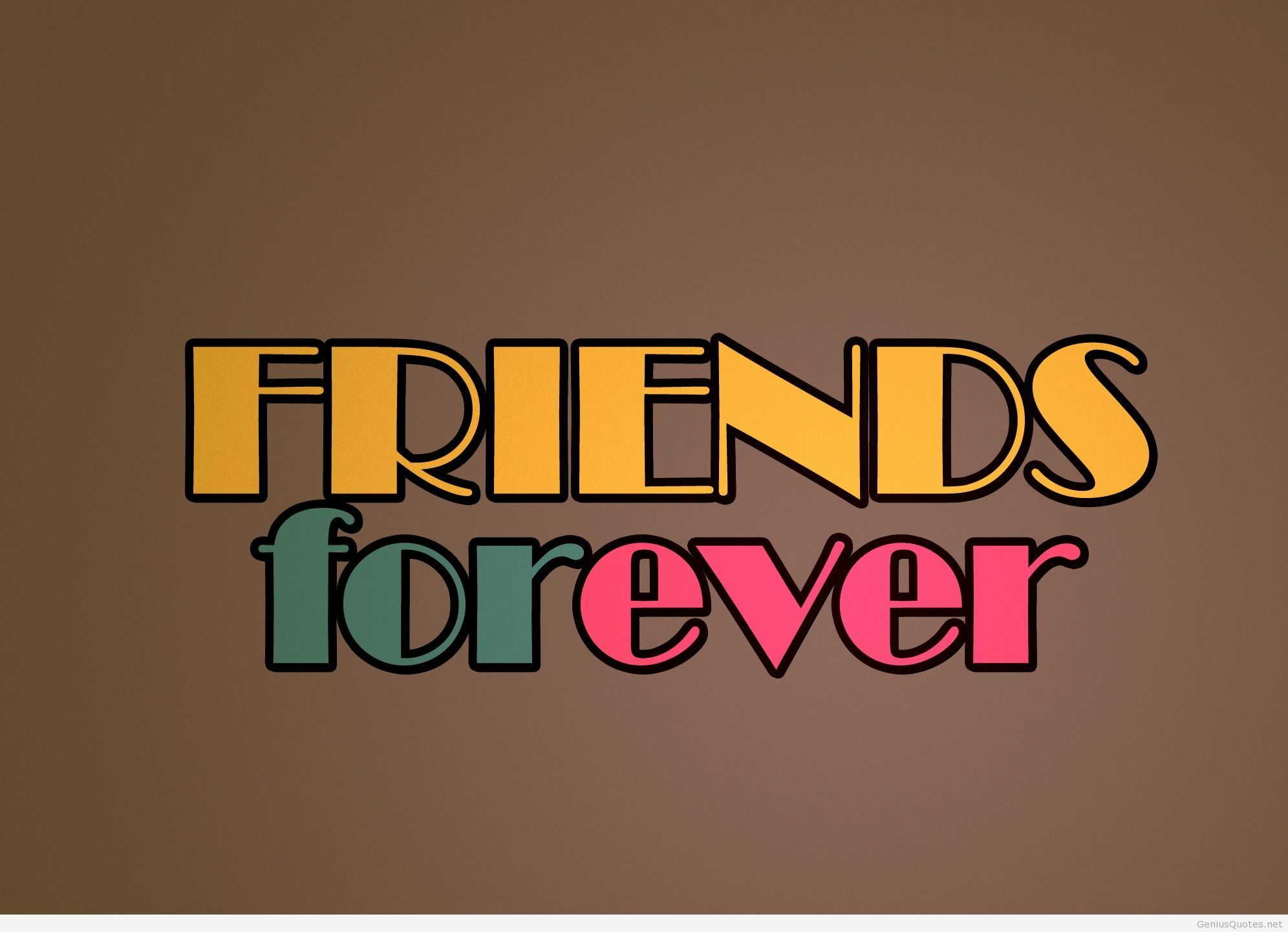 Friends Forever Quotes Best Friends Forever Quotes Images And Friends Wallpapers