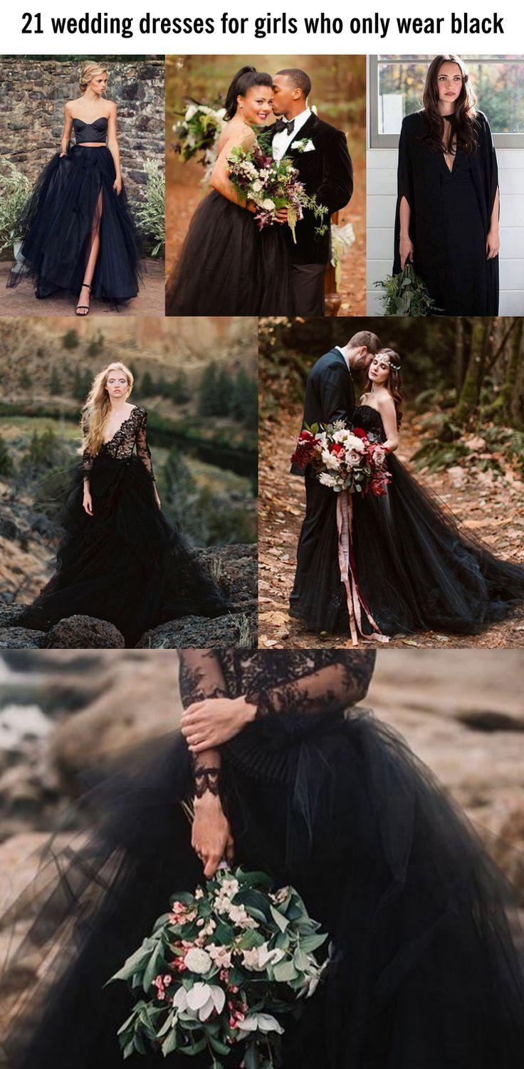 21 Wedding Dresses For Girls Who Only Wear Black Black Wedding Dresses Gothic Wedding Dress Wedding Dresses For Girls