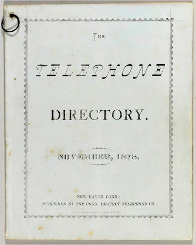 1878 The First Telephone Book Is Issued In New Haven Connecticut It Was Basically One Cardboard Page With A List Of 50 Businesses That Could Afford To