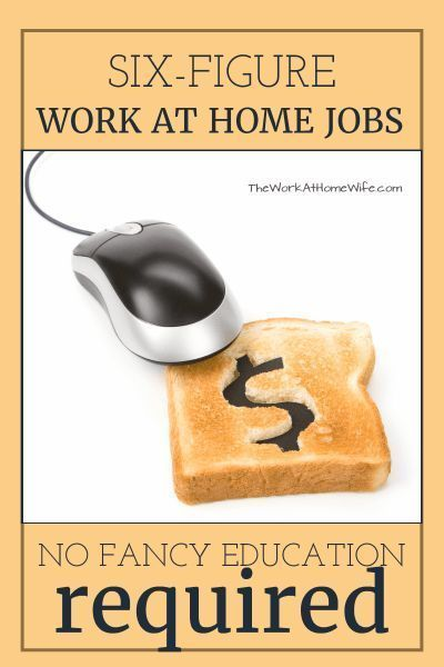 5 Six Figure Work At Home Jobs No Fancy Education Needed