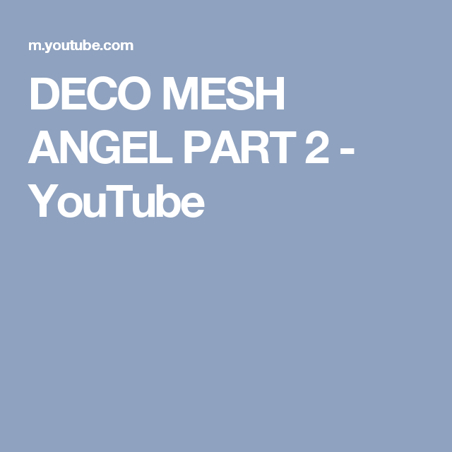 DECO MESH ANGEL PART 2 - YouTube