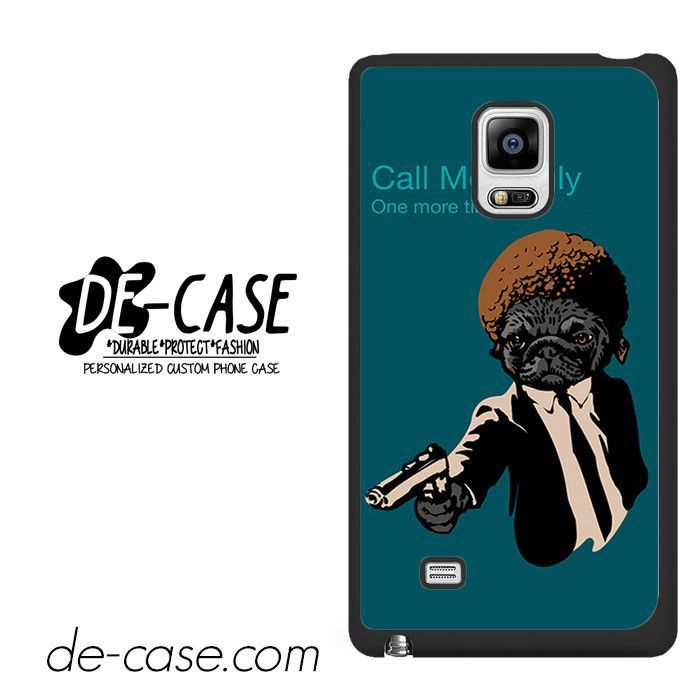 Hi Dog Call Me Ugly One More Time DEAL-5272 Samsung Phonecase Cover For Samsung Galaxy Note Edge