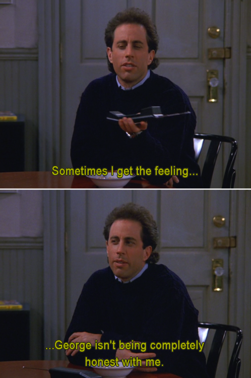 Seinfeld Quotes Seinfeld Quote  Jerry Thinks George Lies To Him 'the Reverse