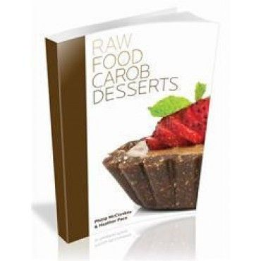 20 raw food carob desserts book simple recipes better than food 20 raw food carob desserts book simple recipes forumfinder Images