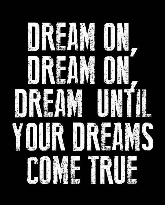 Inspirational Dream Quotes: Aerosmith Lyric Poster