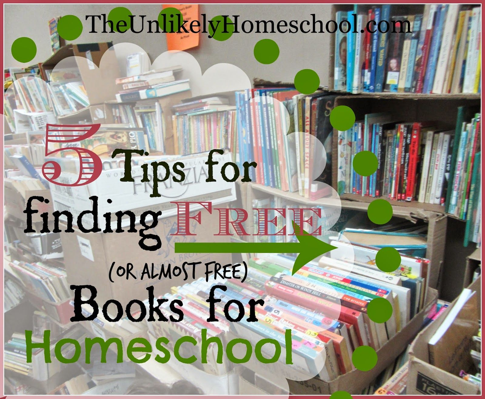 5 Tips For Finding Free Or Almost Free Books For Homeschool The Unlikely Homeschool