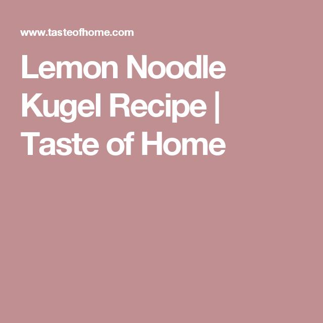 Lemon Noodle Kugel Recipe | Taste of Home