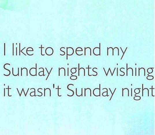 Every Sunday Night Sunday Humor Funny Quotes Sunday Quotes