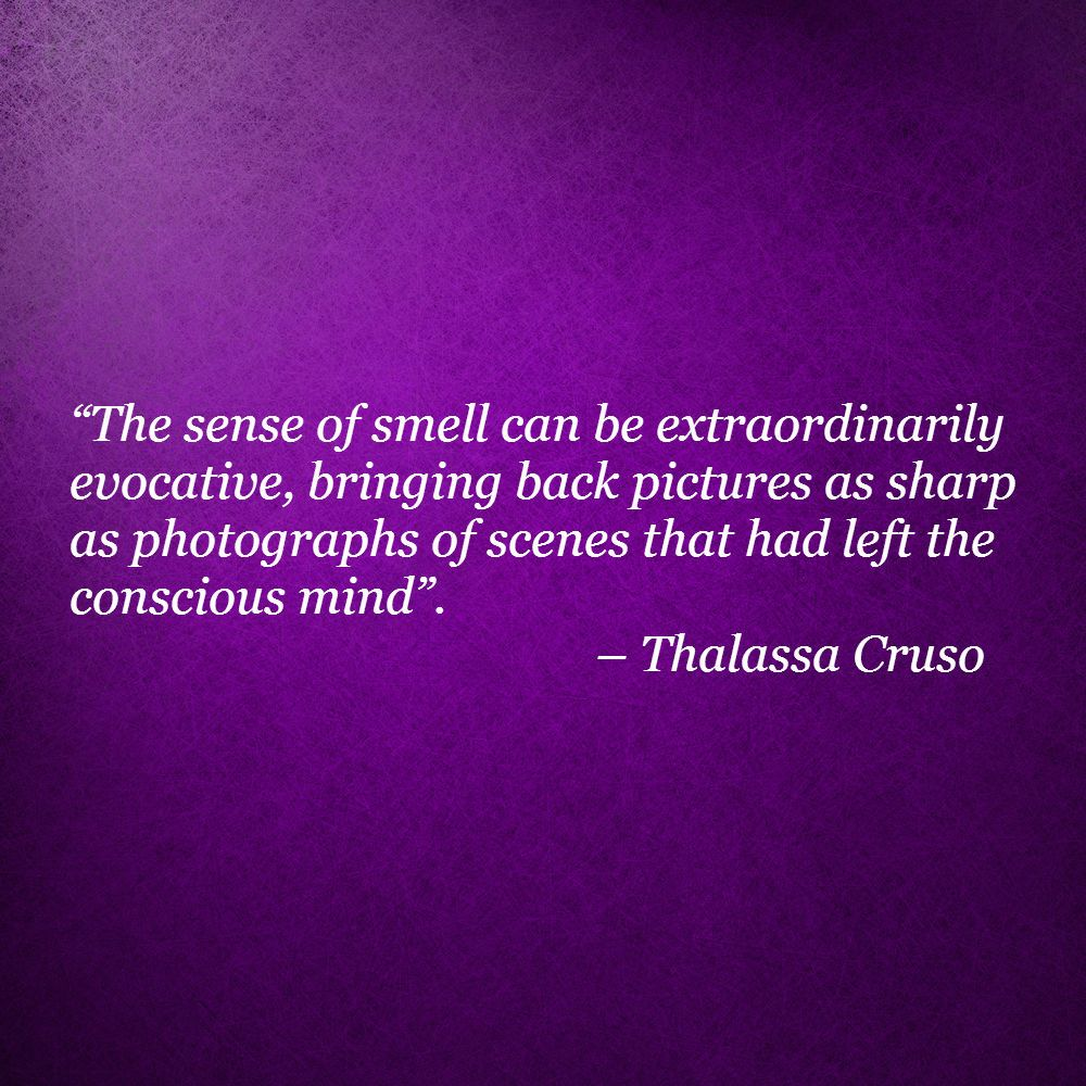 Smell Good Quotes: The Sense Of Smell....