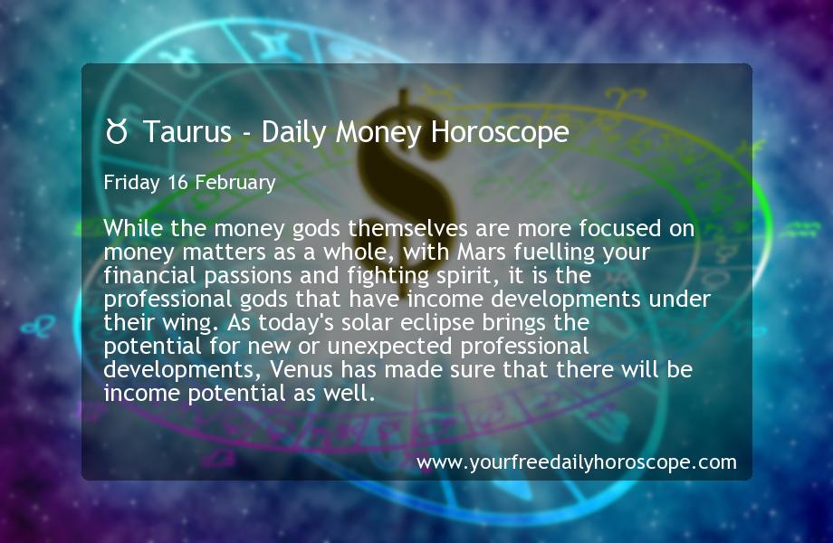 february 16 taurus daily horoscope