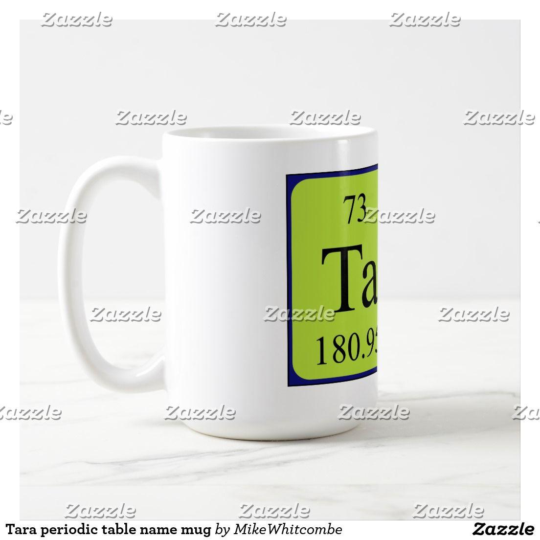 Tara periodic table name mug table names names and mugs tara periodic table name mug urtaz Choice Image