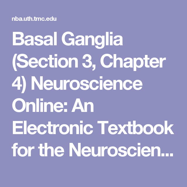 Basal Ganglia (Section 3, Chapter 4) Neuroscience Online: An ...