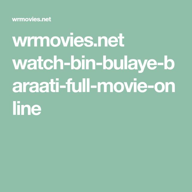 Bin Bulaye Baraati Full Movie 720p Download
